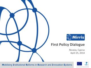 First Policy Dialogue  Nicosia, Cyprus April 25, 2014