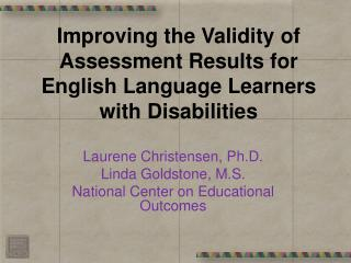 Improving the Validity of  Assessment Results  for English Language Learners with Disabilities