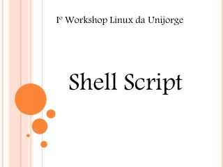 Iº  Workshop Linux da  Unijorge
