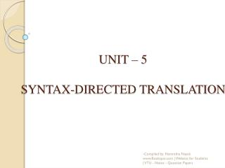 UNIT – 5 SYNTAX-DIRECTED TRANSLATION