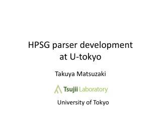 HPSG parser development at U- tokyo