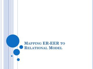 Mapping ER-EER to  Relational Model