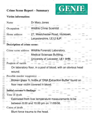 Crime Scene Report – Summary Victim information: Name   		Dr Mary Jones