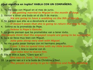 ¿Qué significa en inglés? HABLA CON UN COMPAÑERO. Yo me caso con Miguel en el mes de junio.