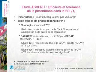 Etude ASCEND  : efficacité et tolérance  de la  pirfenidone  dans la FPI  (1)