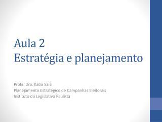 A ula  2  Estrat�gia  e  planejamento