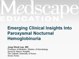 Emerging Clinical Insights Into Paroxysmal Nocturnal Hemoglobinuria