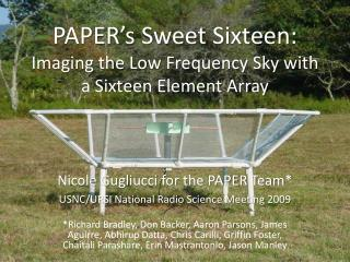 PAPER's  Sweet Sixteen:  Imaging the Low Frequency Sky with a Sixteen Element Array