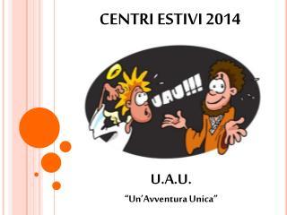 """U.A.U. """"Un'Avventura Unica"""""""