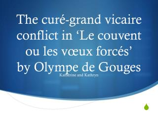 The curé-grand vicaire  conflict  in 'Le couvent ou les vœux forcés'   by Olympe de Gouges