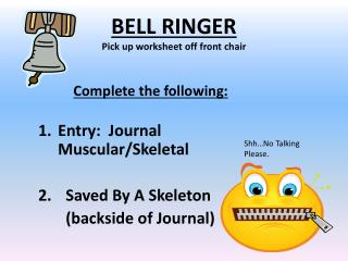 BELL RINGER Pick up worksheet off front chair