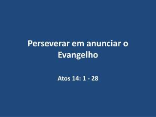 Perseverar em anunciar o Evangelho