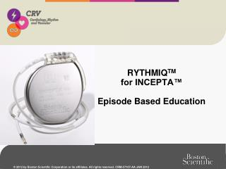 RYTHMIQ TM for INCEPTA™ Episode Based Education