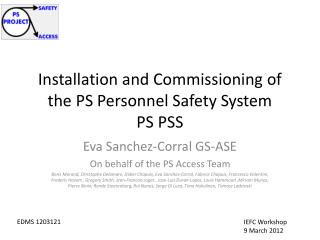 Installation and Commissioning of the PS Personnel Safety System  PS PSS