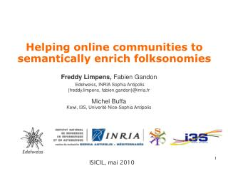 Helping online communities to semantically enrich folksonomies