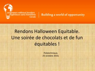 Rendons  Halloween Equitable. Une  soir�e de  chocolats  et de fun  �quitables  !