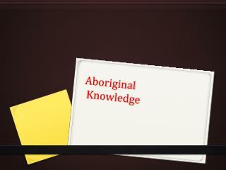 Aboriginal   Knowledge