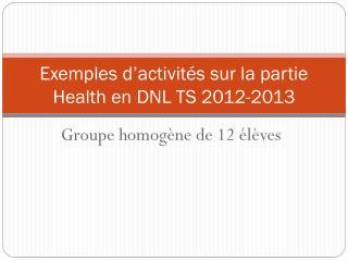 Exemples d'activités sur la partie  Health  en DNL TS 2012-2013