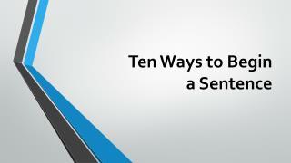Ten Ways to Begin  a Sentence
