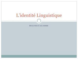 L'identité Linguistique