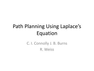 Path Planning Using Laplace's Equation