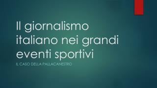Il giornalismo italiano nei grandi eventi sportivi