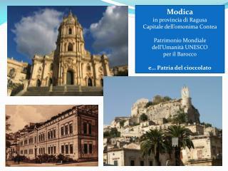 Modica  in provincia di Ragusa Capitale  dell'omonima  Contea