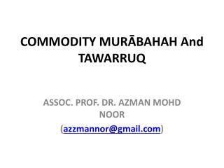 COMMODITY MURĀBAHAH And TAWARRUQ