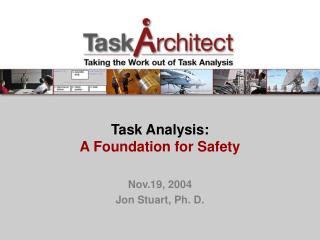 Task Analysis:  A Foundation for Safety