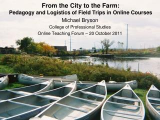 From the City to the Farm: Pedagogy and Logistics of Field Trips in Online Courses