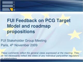 FUI Feedback on PCG Target Model and roadmap propositions
