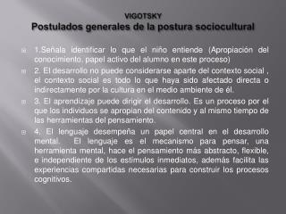 VIGOTSKY Postulados generales de la postura sociocultural