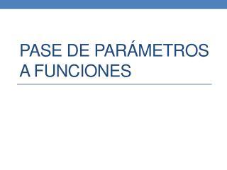 Pase de parámetros a funciones
