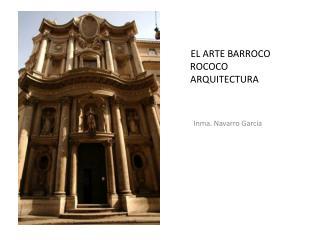 EL ARTE BARROCO            ROCOCO  ARQUITECTURA