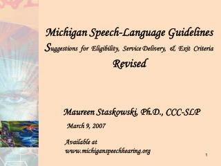 Michigan Speech-Language Guidelines Suggestions  for  Eligibility,  Service Delivery,    Exit  Criteria  Revised