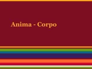 Anima - Corpo