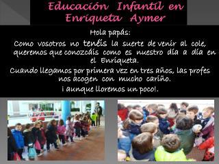 Educación   Infantil  en   Enriqueta    Aymer