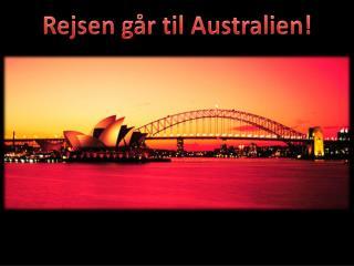 Rejsen g�r til Australien!