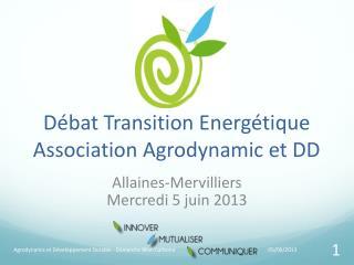 D�bat Transition Energ�tique Association  Agrodynamic  et DD