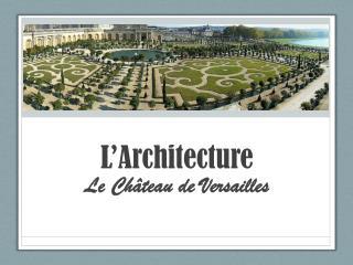 L'Architecture Le Château de Versailles