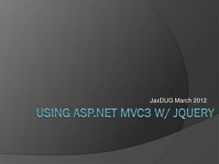 Using ASP.NET MVC3 w/  JQuery