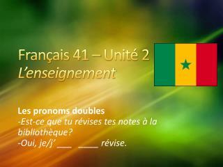 Français 41 – Unité 2 L'enseignement
