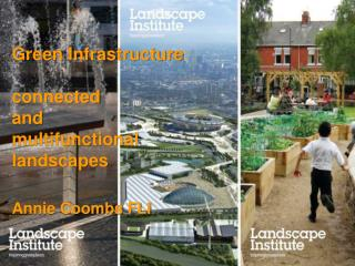 Green Infrastructure:   connected  and  multifunctional  landscapes