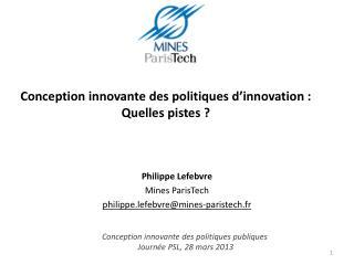 Conception innovante des politiques d'innovation : Quelles pistes ?