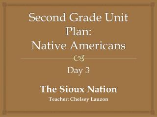 Second Grade Unit Plan:  Native Americans