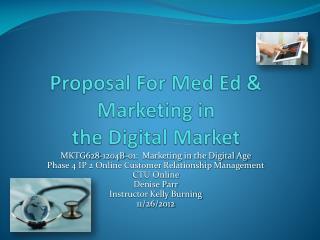 Proposal For Med Ed & Marketing in  the Digital Market