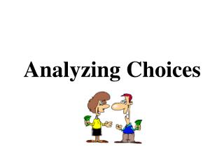 Analyzing Choices