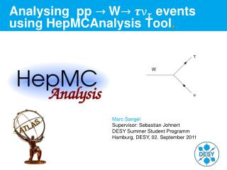 Analysing pp W events using HepMCAnalysis Tool .
