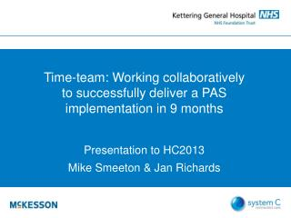 Time-team: Working collaboratively to successfully deliver a PAS  implementation in 9 months