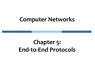 Computer Networks Chapter 5:  End-to-End Protocols